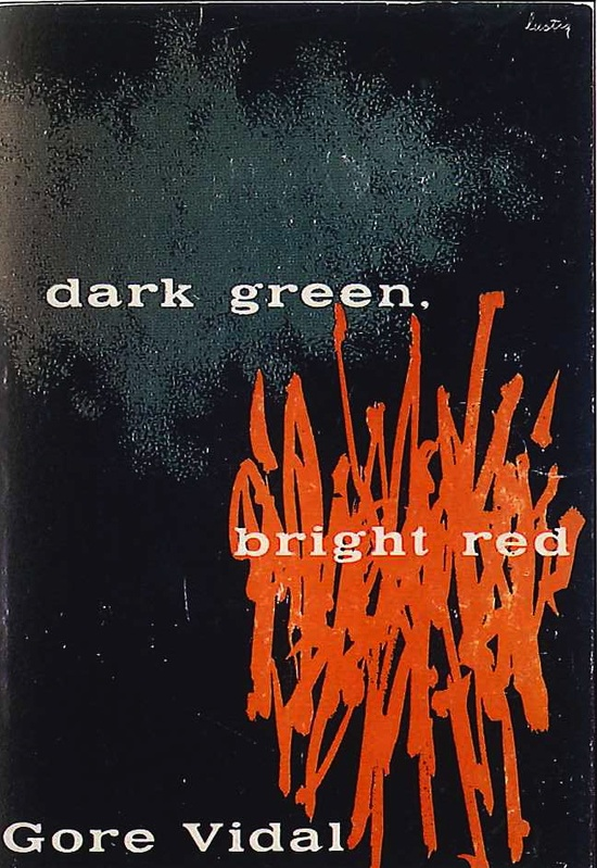 dark green, bright red by Gore Vidal | design by Alvin Lustig 1950