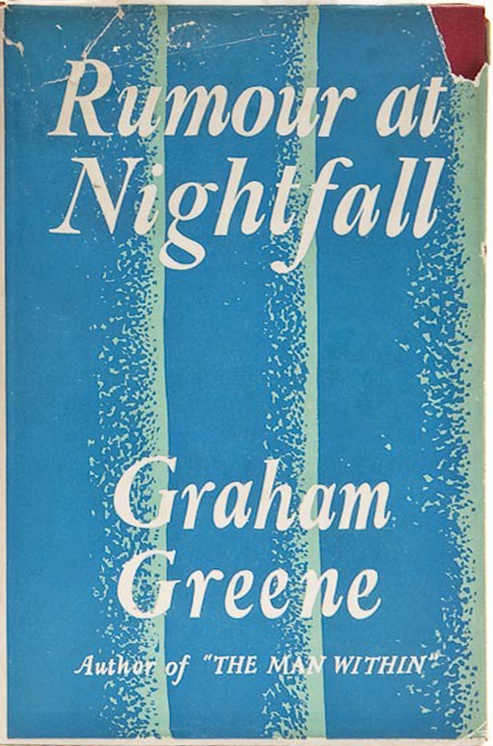376. Greene (Graham) Rumour at Nightfall, first edition 1931. via Bloomsbury Auctions