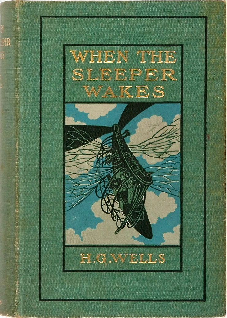 H. G. Wells. When the Sleeper Wakes. Harper & Brothers, 1899. First American edition, first printing.  via