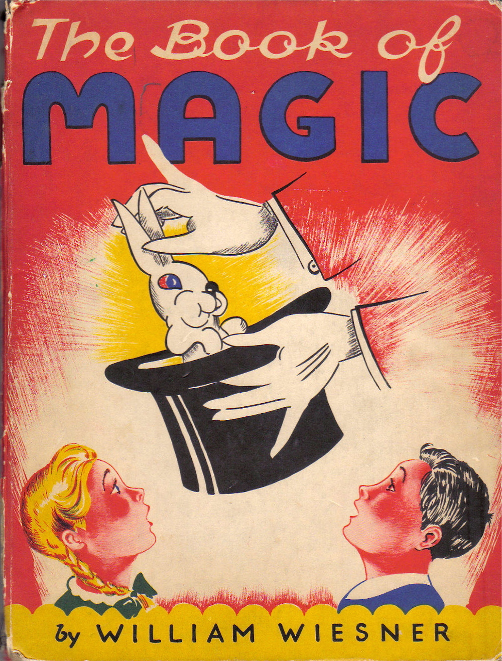 Wiesner, William [Arresto the Great Presents] The Book of Magic. Grosset and Dunlap, 1944. First Edition