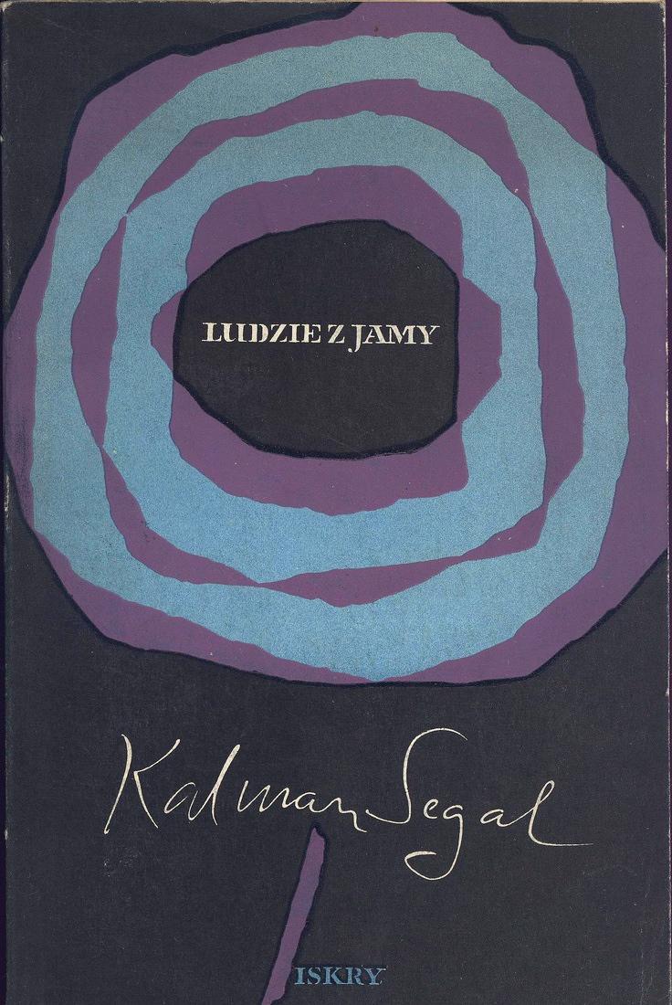 """""""Ludzie z jamy"""" Kalman Segal Cover by Mieczysław Kowalczyk Illustrated by Jolanta Niesytto 1957"""