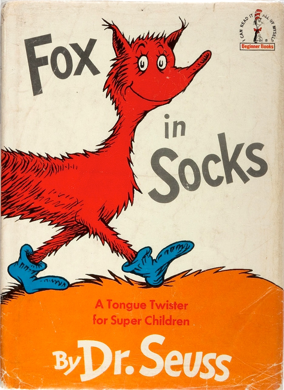 """New socks. Two socks. Whose socks? Sue's socks."" Fox in Socks. Beginner Books, A Division of Random House, 1965. First edition."