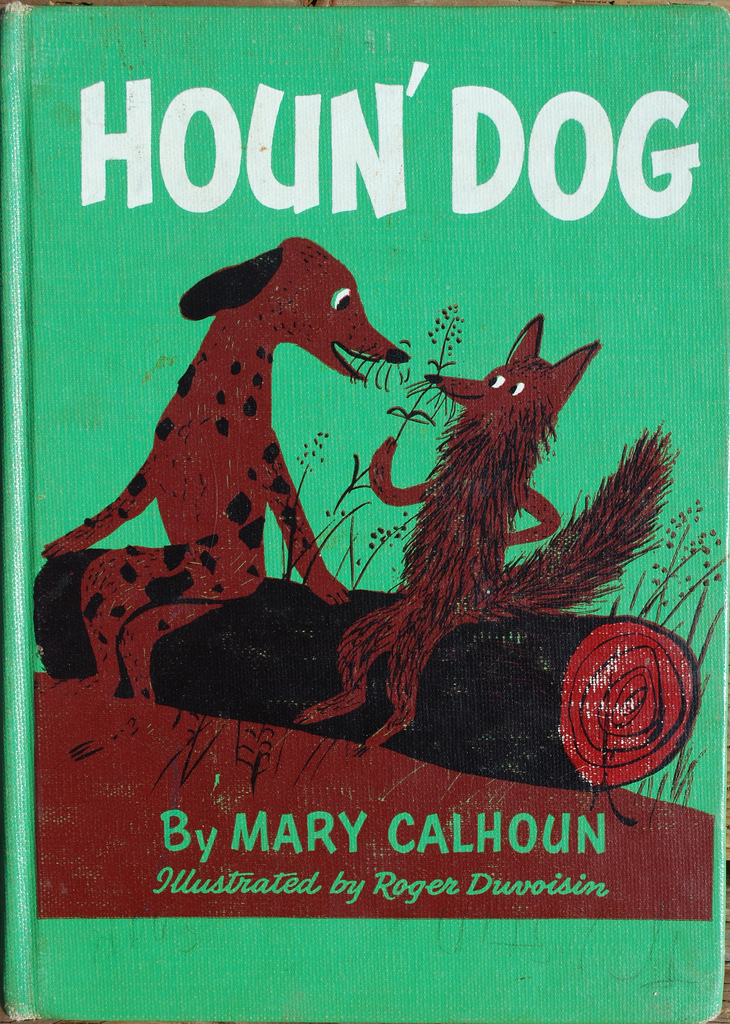 Houn' Dog By Mary Calhoun | Illustrated by Roger Duvoisin (c) 1959 via  krakencrafts on flickr
