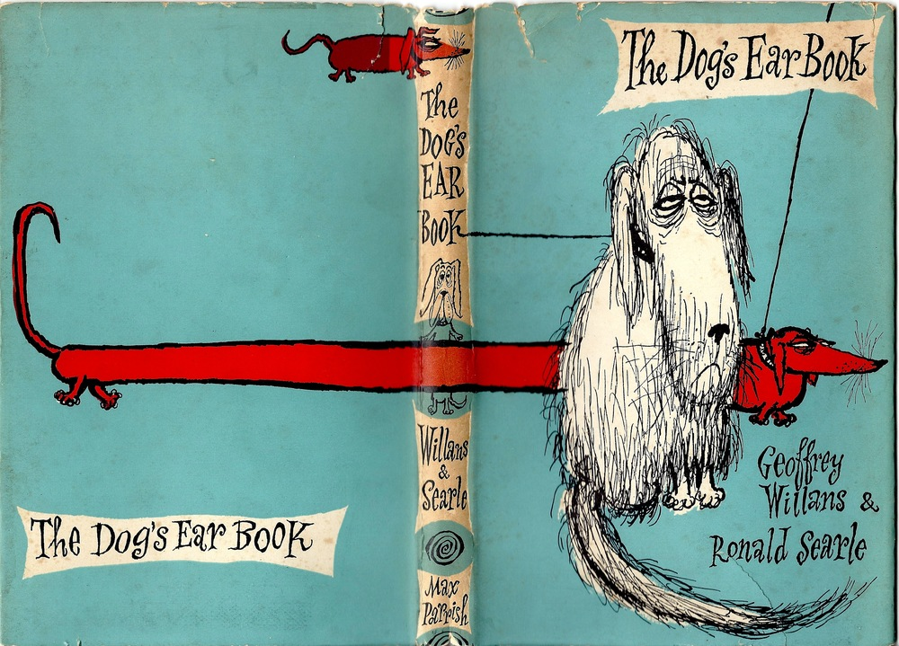 This book cover took my breath away. This is definitely one I'd like to own. THE DOG'S EAR BOOK (1958) Geoffrey Willans & Ronald Searle via flickr