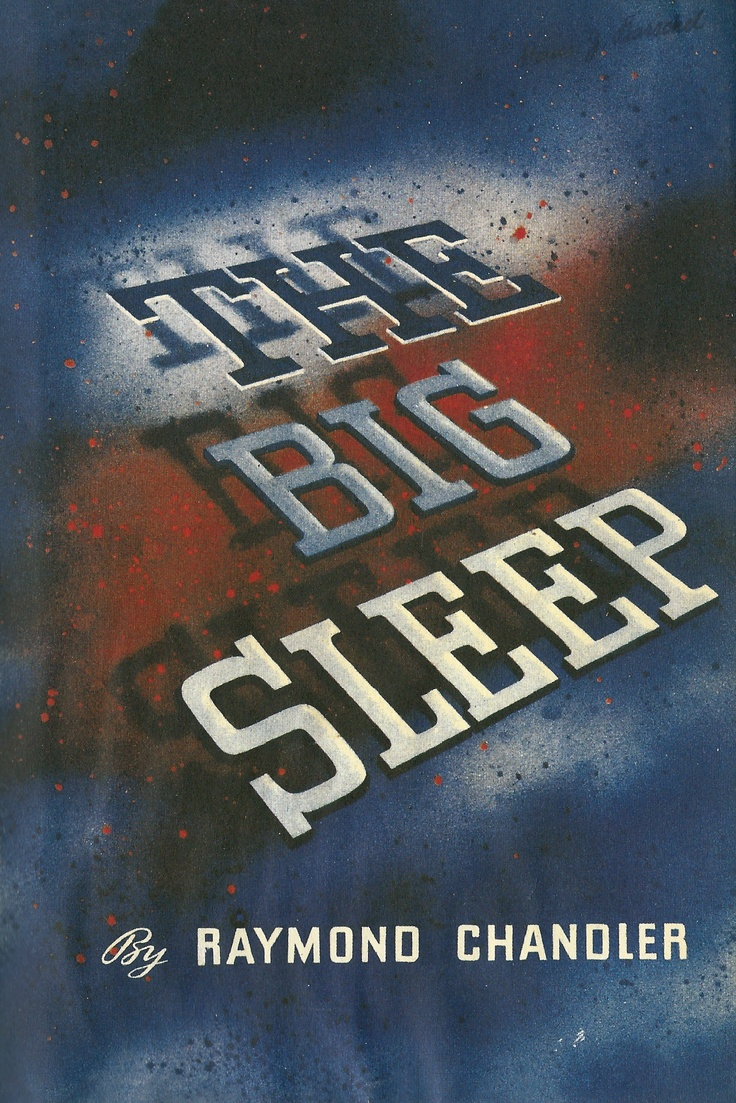 "The Big Sleep by Raymond Chandler 1939."" So she giggled. Very cute. The giggles got louder and ran around the corners of the room like rats behind the wainscoting."""