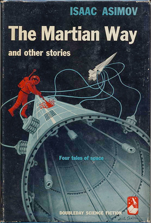 Asimov, Isaac. THE MARTIAN WAY AND OTHER STORIES. Garden City: Doubleday & Company, Inc., 1955.