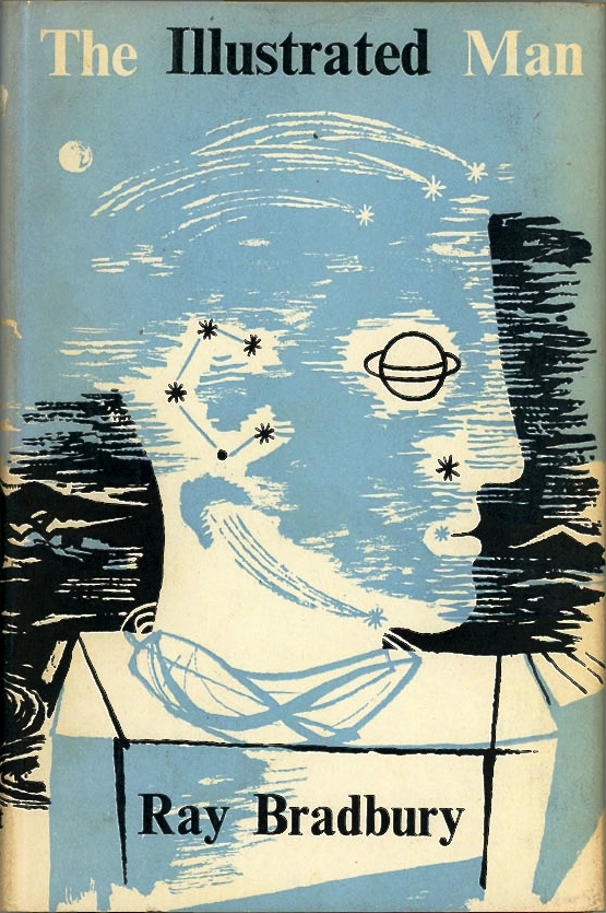 Bradbury, Ray. THE ILLUSTRATED MAN. First British edition. London: Rupert Hart-Davis, 1952.