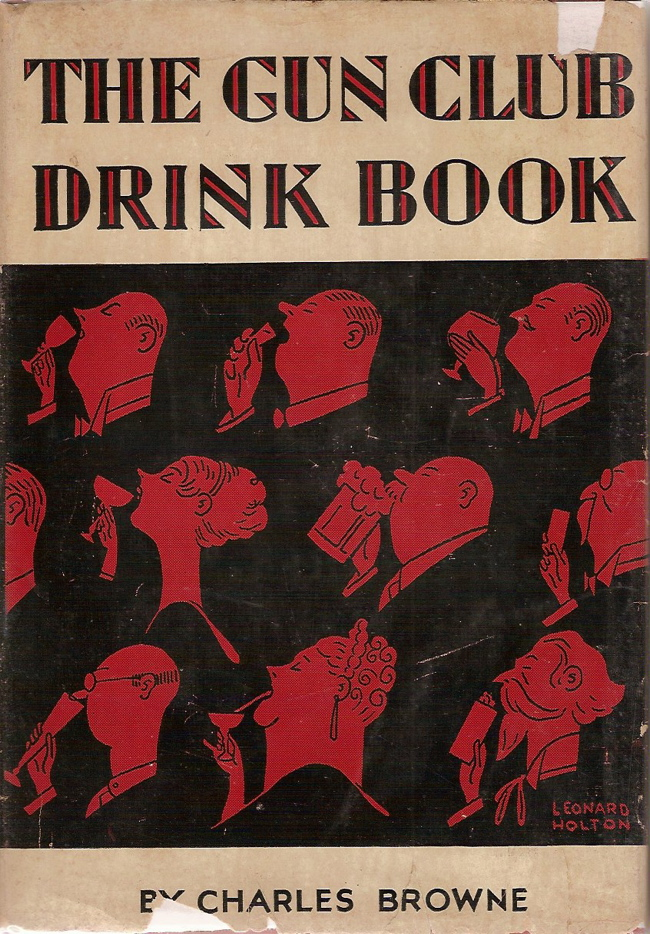 The Gun Club Drink Book by Charles Browne via