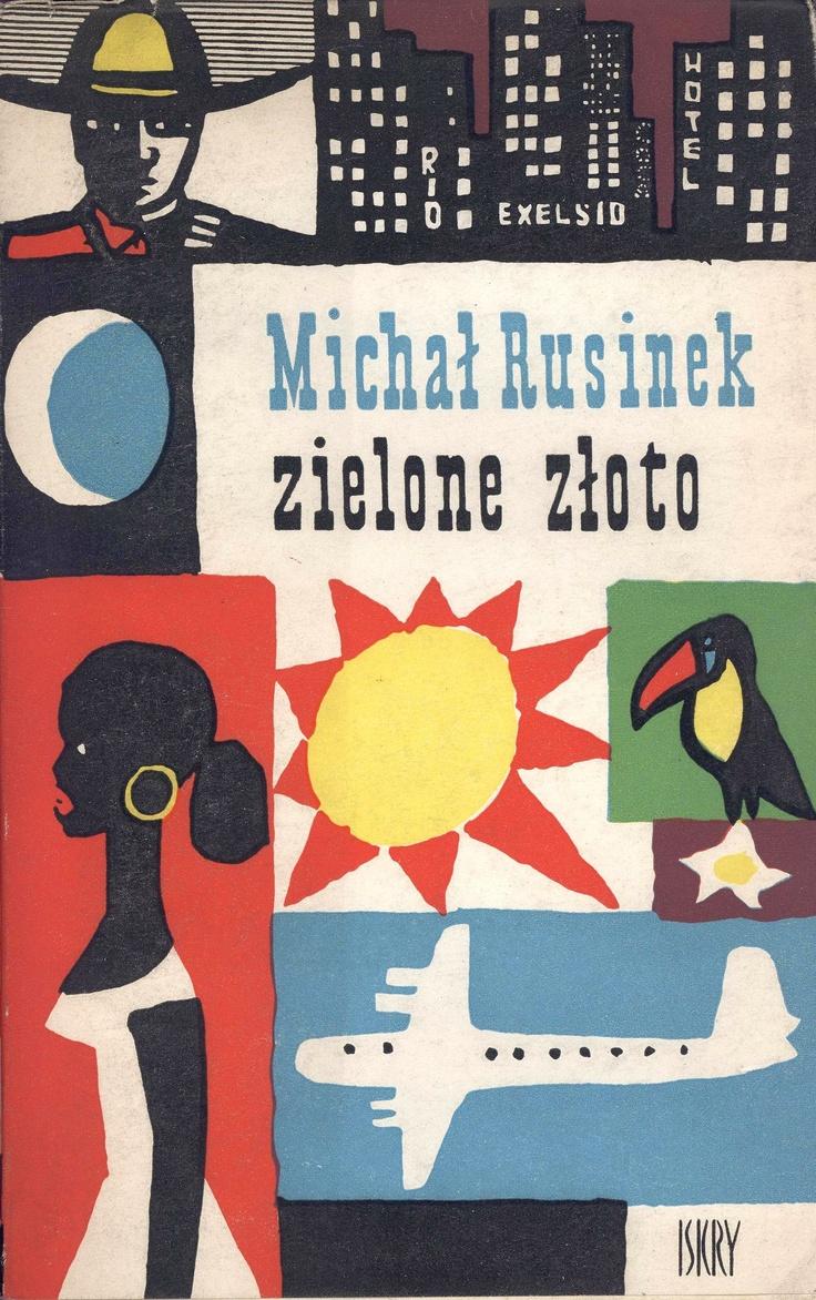 """""""Zielone złoto"""" Michał Rusinek Cover by Maciej Hibner Published by Wydawnictwo Iskry 1960"""
