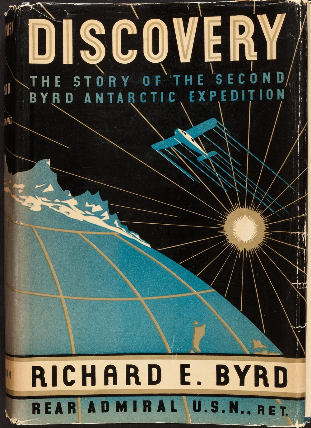 Richard Evelyn Byrd. Discovery. The Story of the Second Byrd Antarctic Expedition. New York: G. P. Putnam's Sons, 1935.