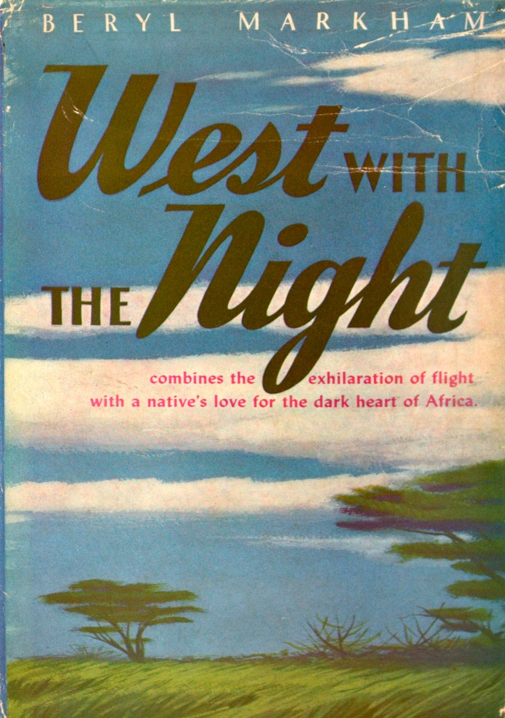 Beryl Marham | West with the Night 1942. A woman writes about her adventures as a bush pilot in Africa.