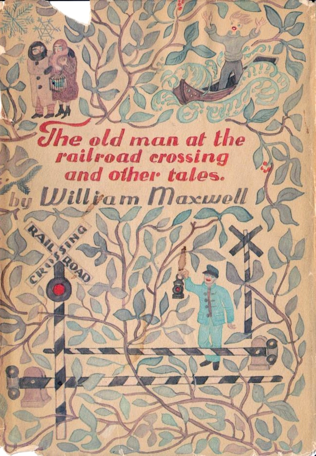 The Old Man at the Railroad Crossing and Other Tales by William MAXWELL, New York: Alfred A. Knopf, 1966. First edition via benchilada on  flickr