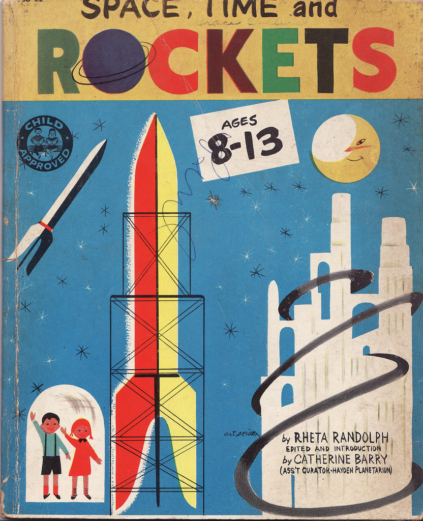 Space, Time and Rockets by Rehta Randolph, edited by Catherine Barry (Assistant Curator, Hayden Planetarium). Cover art by Art Seiden. Inside art by Jacque Stain 1952  via