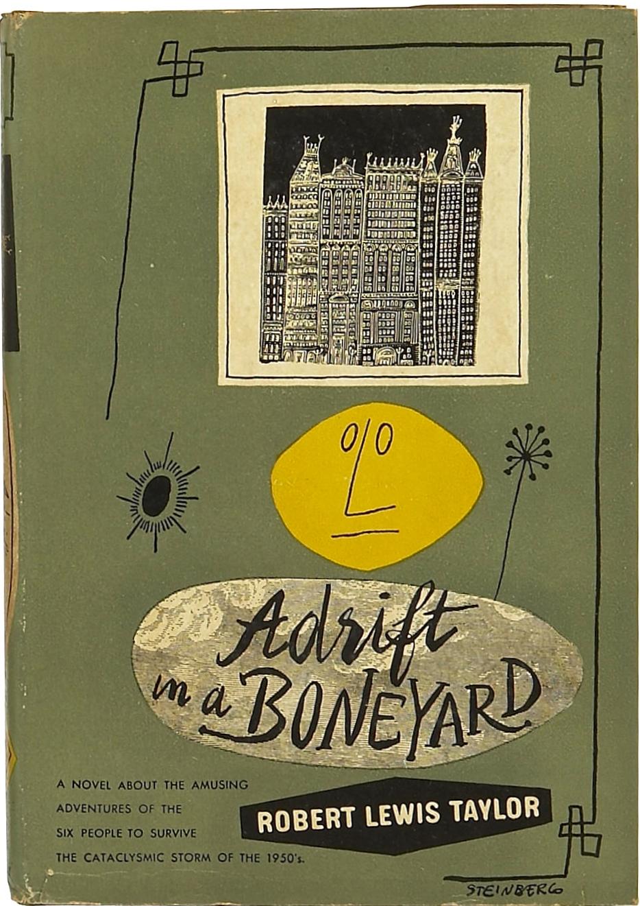 Robert Lewis Taylor. Adrift in a Boneyard. 1947. First edition.