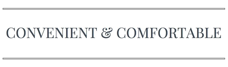 CONVENIENT&COMFORTABLE.jpg