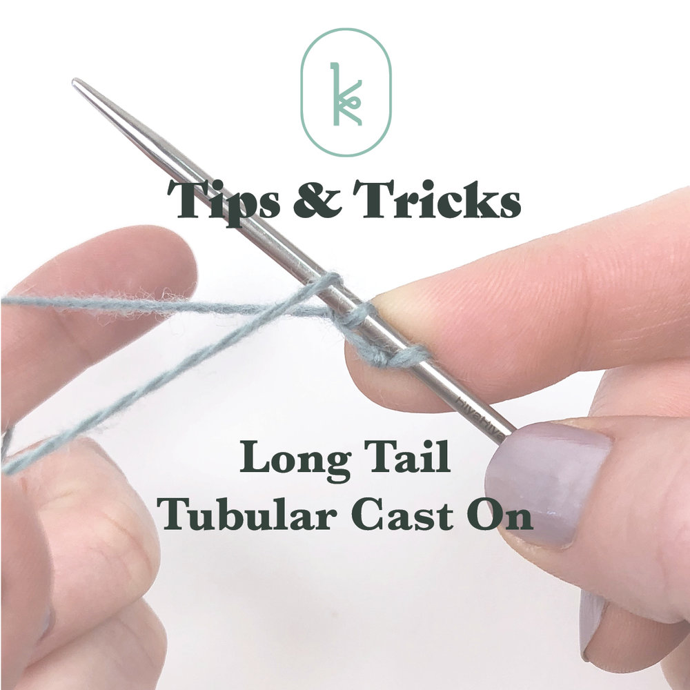 Kelbourne Woolens Tips and Tricks Long Tail Tubular Cast On