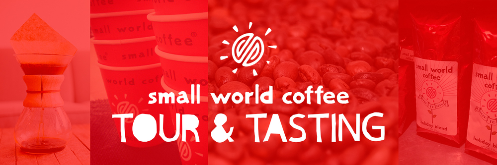Small World Coffee Tour & Tasting