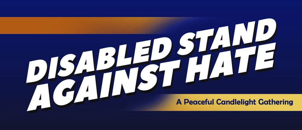 Disabled Stand Against Hate.jpg