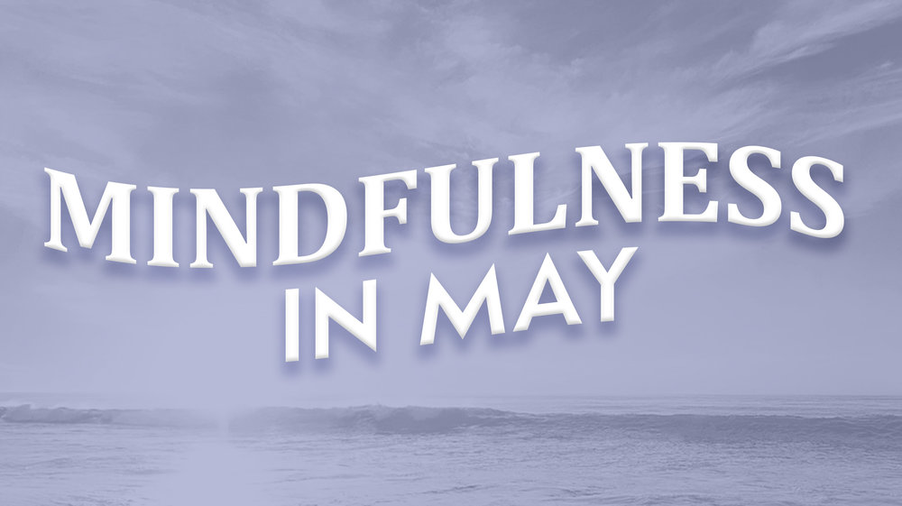 Mindfulness in May.jpg