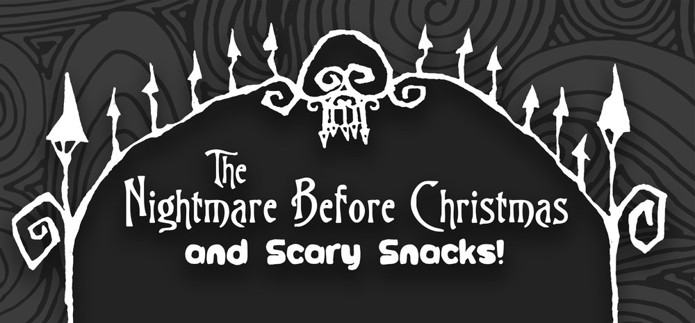 Nightmare Before Christmas and Scary Snacks.jpg