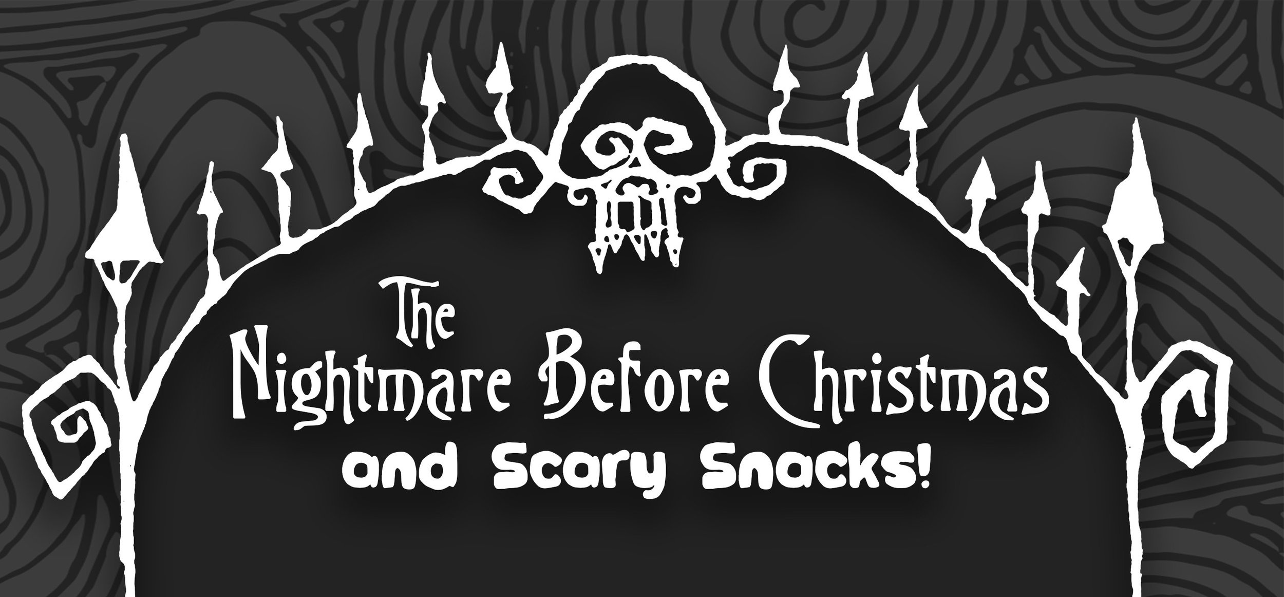 The Nightmare Before Christmas and Scary Snacks - Alliance Center ...