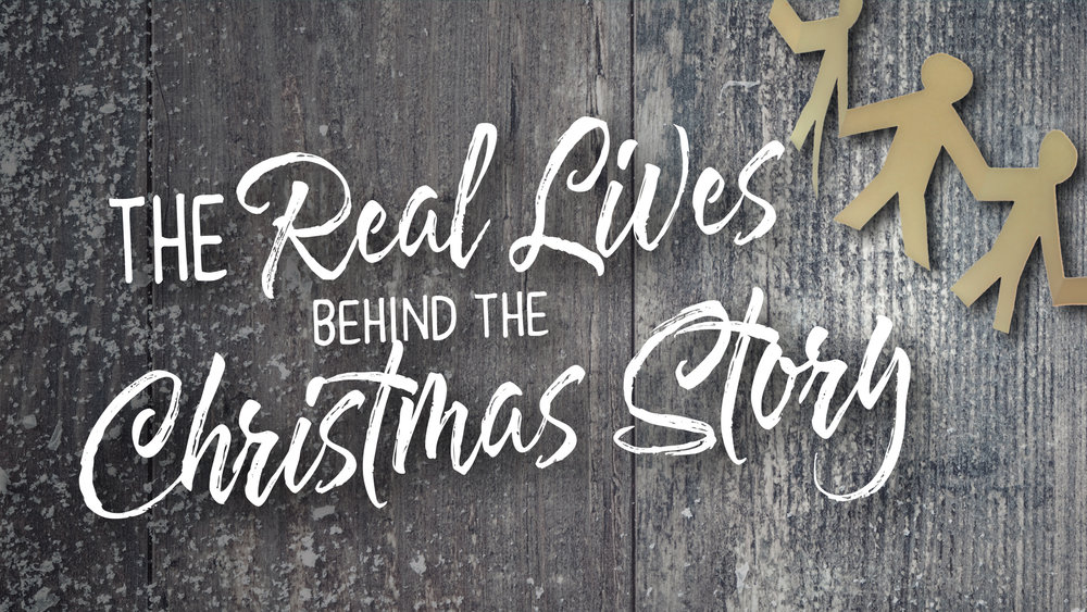 The Real Lives Behind the Christmas Story December 4, 2016 - December 25, 2016