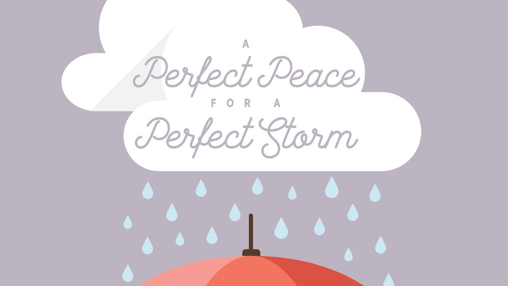 Perfect Peace for a Perfect Storm.jpg