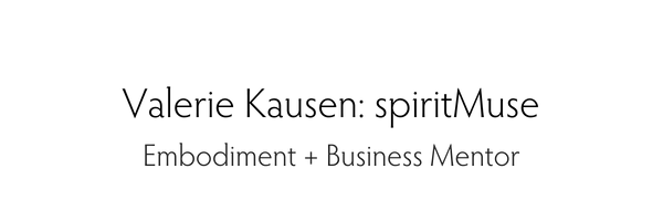 Valerie Kausen_ spiritMuse business + embodiment mentor.png
