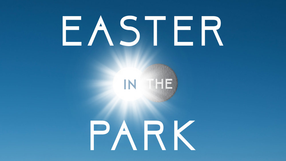 Easter In The Park Sermon Graphic.jpg