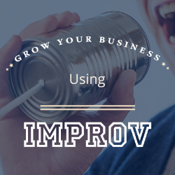 Ready to build a team of high level communicators? Register for our Improv for Business Workshop!