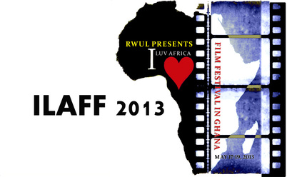 """I Luv Africa"" Film Festival in Accra, Ghana ( ILAFF  2013)"
