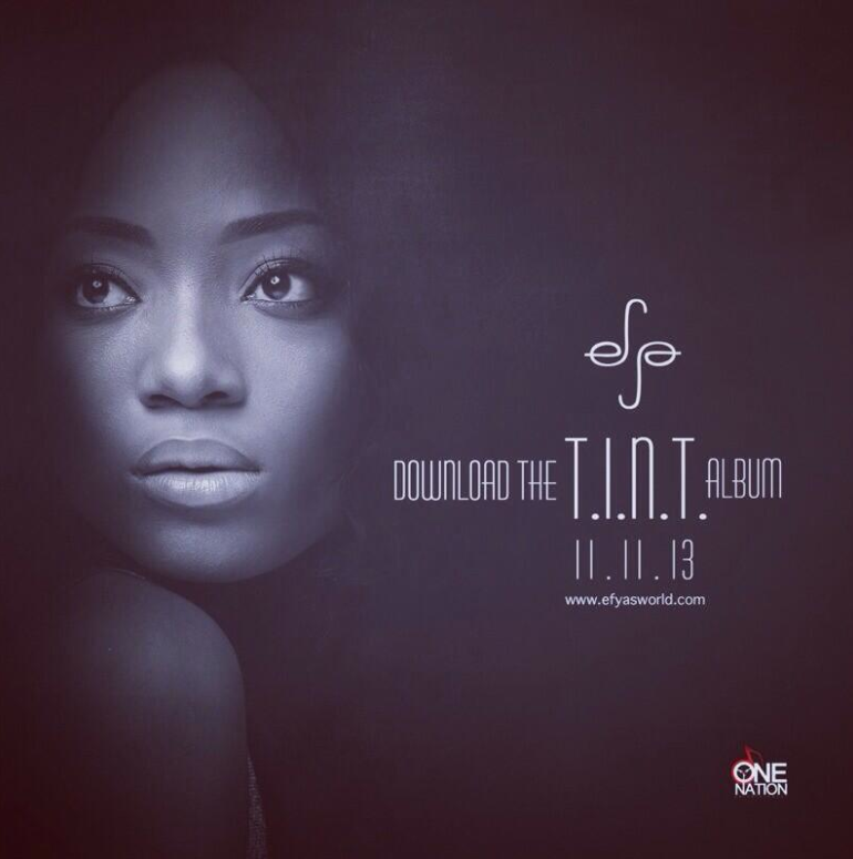"Efya - ""T.I.N.T. Album 11 NOV 2013 world-wide digital release."