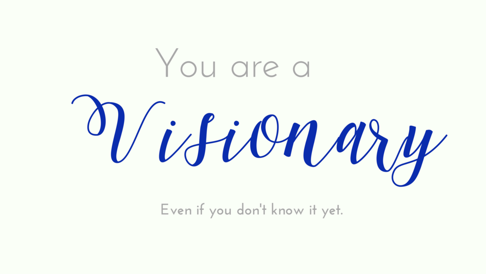 you are a visionary-3.png