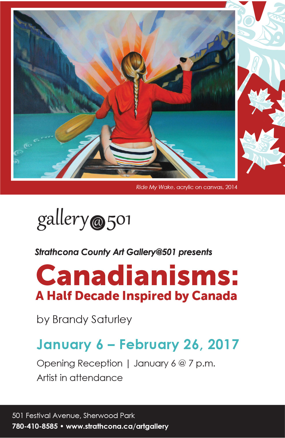 Canadianisms: A Half Decade Inspired by Canada Jan. 6 to Feb. 26, 2017 Strathcona County Gallery @501 - Canadian Contemporary Realism painter, Brandy Saturley