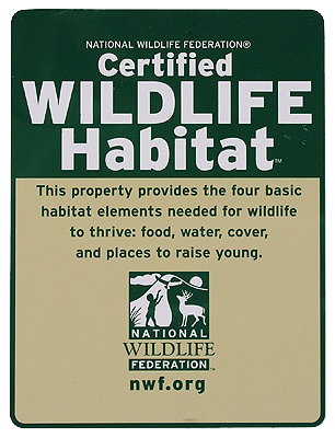 My garden is Certified as a Wildlife Habitat by the National Wildlife Federation  www.nwf.org
