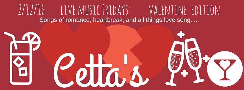 Every Friday night at Cetta's, John will be singing a variety of songs, playing piano and guitar. Pop, rock, oldies, country, indie, jams, requests, and whatever else the room is feeling. Friday 2/12 we kick off the weekend with Valentine's-related songs. Songs of love, heartbreak, lust, passion, teenage-angst, and anything else that goes in a romantic relationship song. Cetta's has a fully stocked bar of deliciousness, and as always: there is no cover-charge.