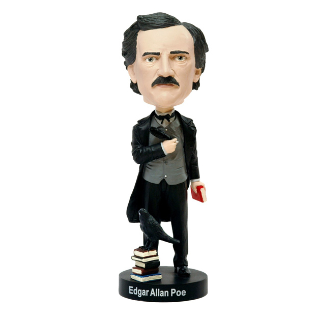 """""""I became insane, with long intervals of horrible sanity. Until I beame a bobble-head doll, and then it all made sense."""" - Edgar Allan Poe"""