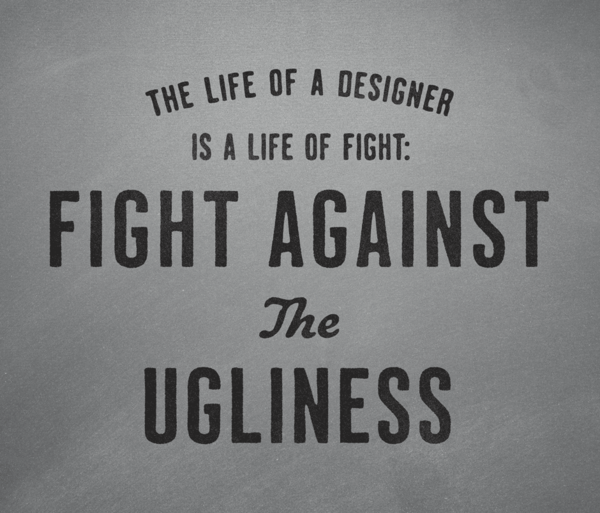 by9 :      Fight against the ugliness