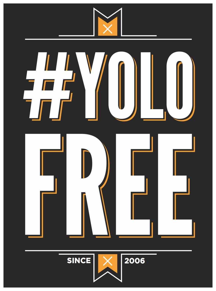 #YoloFree since 2006