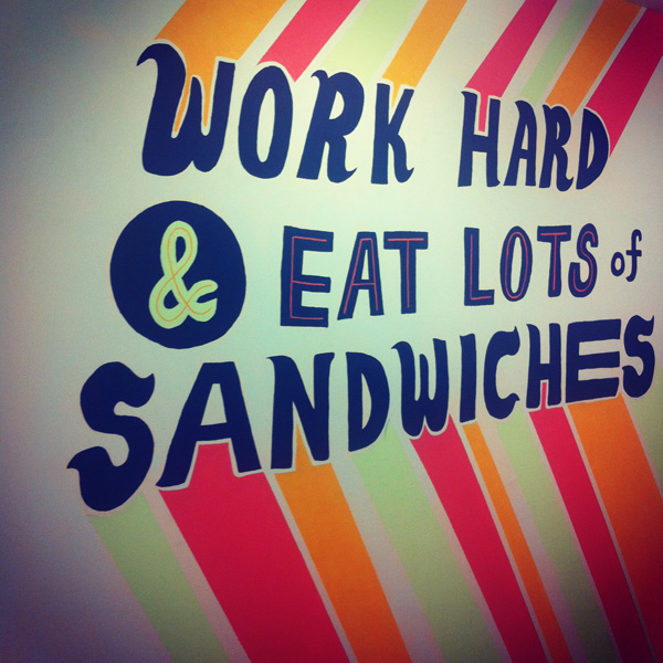 "sarahjulson :      hearts-up :     ""work hard & eat sandwiches""     Continuing yesterday's sentiment of wanting to get paid in sandwiches instead of money.     Amen."