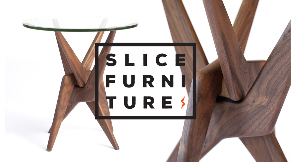 Slice Furniture   Branding & Website:   Creative Direction, Branding, Identity Design, Web Design & Development