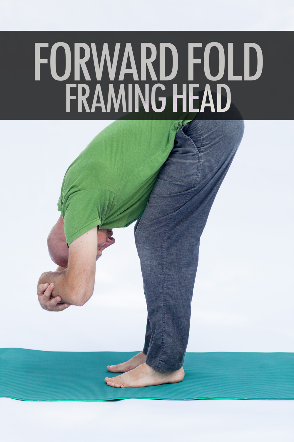 Framing Head Forward Fold 2.jpg