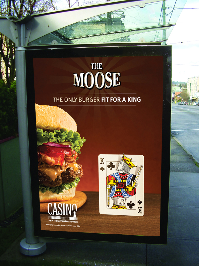 Casino New Brunswick (Moose's Wild) 'Fit for a King' transit shelter poster