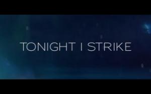 Tonight I Strike