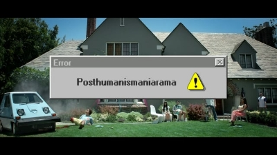 posthumanismaniarama