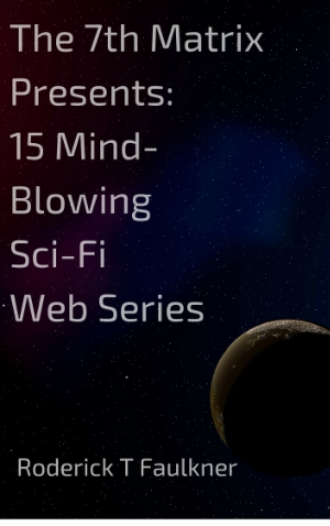 The 7th MatrixPresents15 Mind-BlowingSci-FiWeb Series.jpg