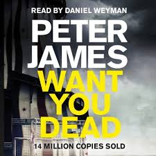 Want You Dead by Peter James 2014
