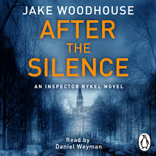 After the Silence by Jake Woodhouse 2014