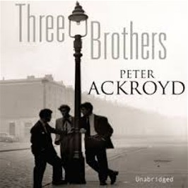 Three Brothers by Peter Ackroyd 2013