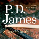 A Taste for Death by P D James 2014